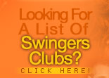 Find swinger clubs, parties, and events in your area.